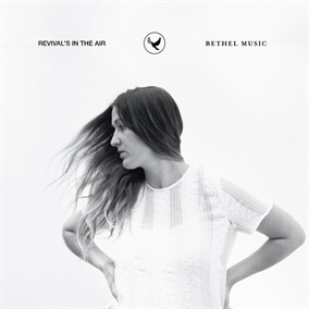 Revival's In The Air (Studio Version) de Bethel Music, Melissa Helser