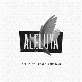 Aleluya FT. Coalo Zamorano Por DeLuz