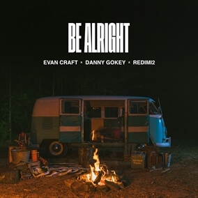 Be Alright By Evan Craft, Danny Gokey