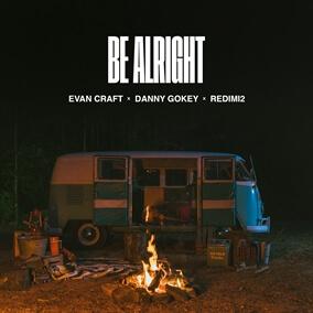Be Alright By Evan Craft, Danny Gokey