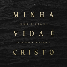 A Jesus Vem Mostrar Por Sovereign Grace Music