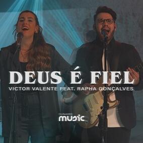Deus é Fiel Por Victor Valente, Rapha Gonçalves