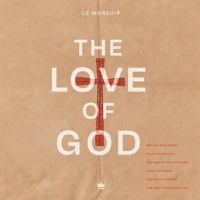 The Love of God Por LC Worship