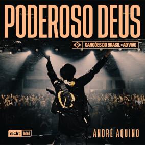 Poderoso Deus Por André Aquino
