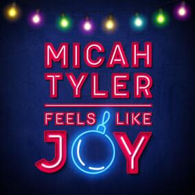 Feels Like Joy By Micah Tyler