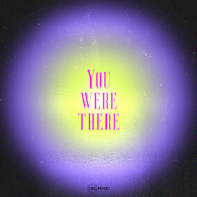 You Were There By CRC Music