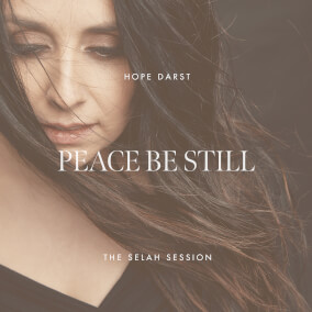 Peace Be Still (The Selah Session) By Hope Darst