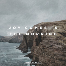 Joy Comes in the Morning By Church of the City, Tasha Layton