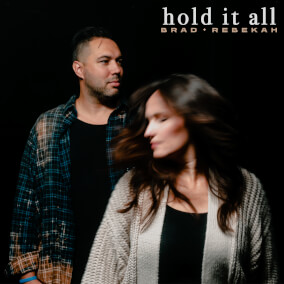 Hold It All By Brad & Rebekah