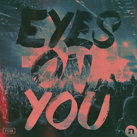 Eyes On You By Fuse