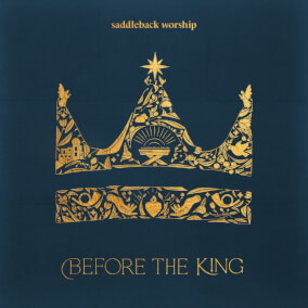 Before the King By Saddleback Worship