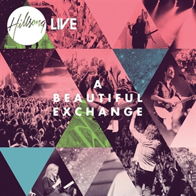 Beautiful Exchange By Hillsong Worship