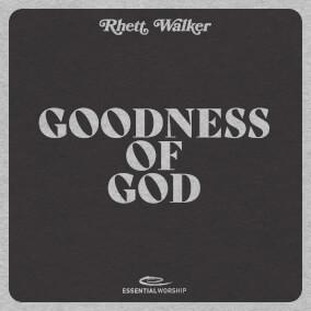 Goodness of God By Rhett Walker