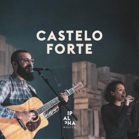 Castelo Forte By Ipalpha Música