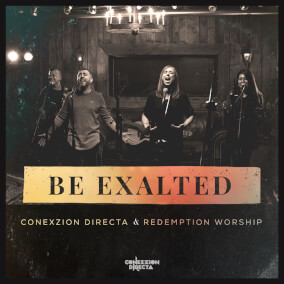 Be Exalted By Conexzion Directa