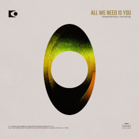 All We Need Is You By Breakaway Worship