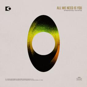 All We Need Is You Por Breakaway Worship
