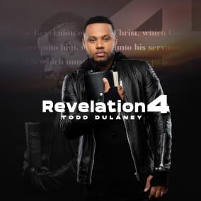 Revelation 4 By Todd Dulaney