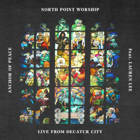 Anchor of Peace By North Point Worship
