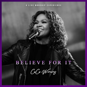 Believe For It By CeCe Winans