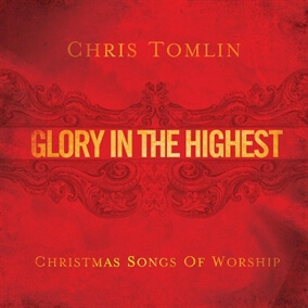 Glory in the Highest By Chris Tomlin