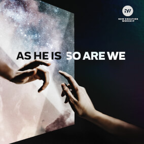 As He Is, So Are We By New Creation Worship