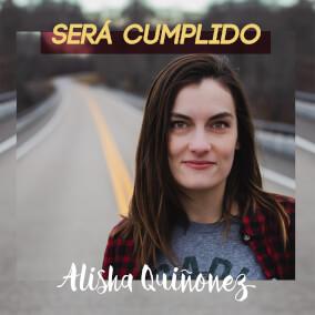 Será Cumplido Por Alisha Quinonez