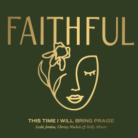 This Time I Will Bring Praise By FAITHFUL