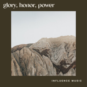Glory, Honor, Power By Influence Music