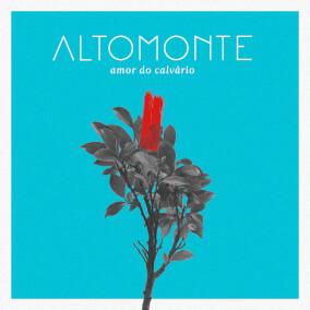 Amor do Calvário Por Altomonte Music