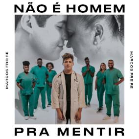 Não É Homem Pra Mentir By Marcos Freire