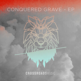 Conquered Grave By Crossroads Music