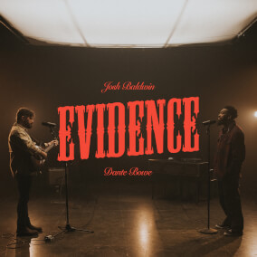 Evidence (Live) By Josh Baldwin, Dante Bowe