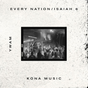 Every Nation / Isaiah 6 By YWAM Kona Music