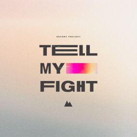 Tell My Fight By Ascent Project