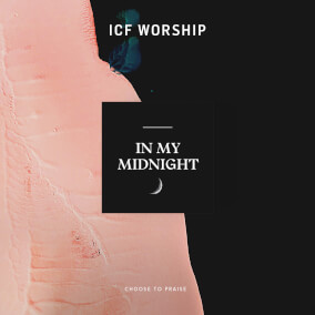 In My Midnight By ICF Worship