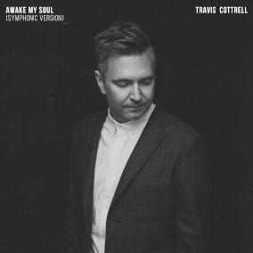 Awake My Soul (Symphonic Version) By Travis Cottrell
