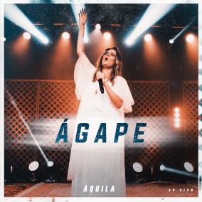 Ágape By Áquila