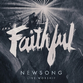 Faithful By NewSong