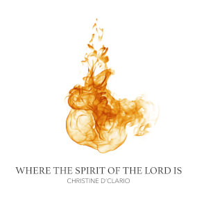 Where The Spirit of the Lord Is
