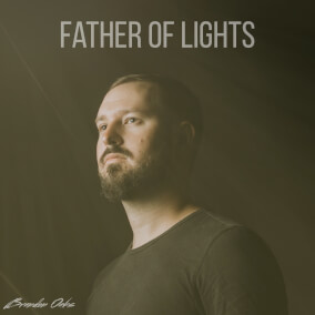 Father of Lights By Brandon Oaks