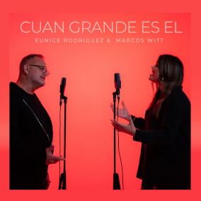 Cuan Grande Es El Por Eunice Rodriguez, Marcos Witt