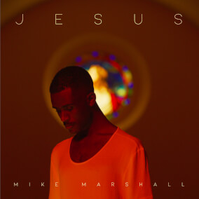 Jesus. By Mike Marshall