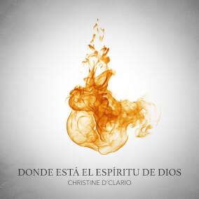 Dónde Está El Espíritu De Dios Por Christine D'Clario
