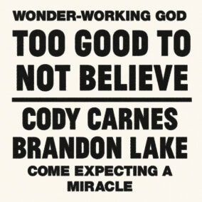 Too Good To Not Believe By Cody Carnes, Brandon Lake