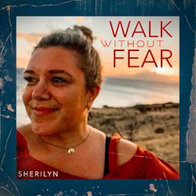 Walk Without Fear By Sherilyn