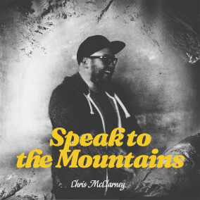Speak to the Mountains By Chris McClarney
