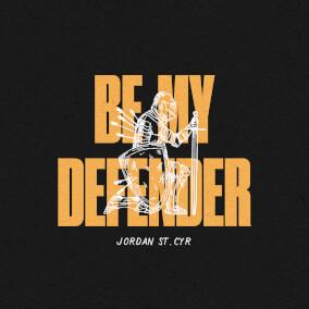 Be My Defender By Jordan St. Cyr