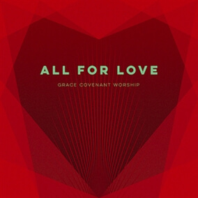 All For Love de Grace Covenant Worship