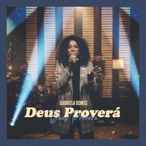 Deus Proverá Por Gabriela Gomes